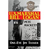 U.S. Marshal Bill Logan, Band 31: One-Eye Jim Tucker