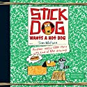 Stick Dog Wants a Hot Dog Audiobook by Tom Watson Narrated by Andrew Eiden