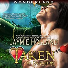 Taken by Passion: King of Hearts: Wonderland Book 1 (       UNABRIDGED) by Jaymie Holland, Cheyenne McCray Narrated by Kelly Owens