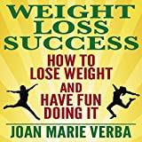 img - for Weight Loss Success: How to Lose Weight and Have Fun Doing It book / textbook / text book