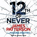 12th of Never (       UNABRIDGED) by James Patterson Narrated by January Lavoy