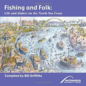 Fishing and Folk: Life and Dialect on the North Sea Coast (Wor Language) by Northumbria University Press