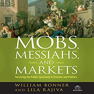 Mobs, Messiahs, and Markets Audiobook