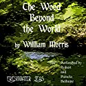 The Wood Beyond the World (       UNABRIDGED) by William Morris Narrated by Robert Bethune, Pamela Bethune