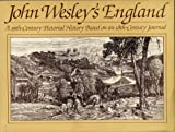 John Wesley's England: A 19th-century pictorial history based on an 18th-century journal (0816423199) by Wesley, John