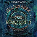 Reawakened: The Reawakened Series, Book 1 (       UNABRIDGED) by Colleen Houck Narrated by Phoebe Strole, Mark Deakins