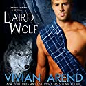 Laird Wolf (       UNABRIDGED) by Vivian Arend Narrated by Tatiana Sokolov