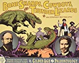 img - for Bone Sharps, Cowboys, and Thunder Lizards: A Tale of Edward Drinker Cope, Othniel Charles Marsh, and the Gilded Age of Paleontology book / textbook / text book