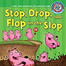 Stop, Drop, and Flop in the Slop: A Short Vowel Sounds Book with Consonant Blends Audiobook by Brian P. Cleary Narrated by  Book Buddy Digital Media