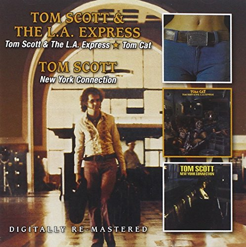 Tom Scott - Tom Scott & The L.a. Express / Tom Cat / New York Connection - Zortam Music
