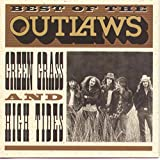 Best Of The Outlaws: Green Grass & High Tides