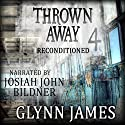 Reconditioned: Thrown Away Saga 4 Audiobook by Glynn James Narrated by Josiah John Bildner