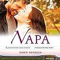 Napa: A Vacation Novella, Book 1 Audiobook by Dawn DeSousa Narrated by Laura Jennings