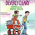 Henry and the Paper Route (       UNABRIDGED) by Beverly Cleary Narrated by Neil Patrick Harris
