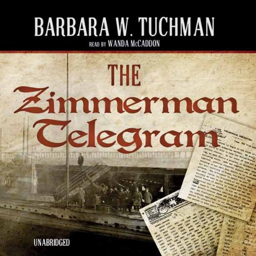 the zimmerman telegram barbara tuchman thesis Not as well known as other books by barbara tuchman, the zimmermann telegram covers an astounding piece of wwi history.