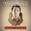 Mutanfall: Ein Angsthase schießt zurück Hörspiel von Helmut Schleich Gesprochen von: Helmut Schleich