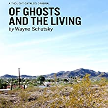 Of Ghosts and the Living (       UNABRIDGED) by Wayne Schutsky Narrated by James Patrick Cronin
