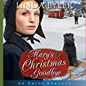 Mary's Christmas Goodbye: An Amish Romance Audiobook by Linda Byler Narrated by Emily Caldwell