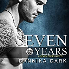 Seven Years: Seven, Book 1 (       UNABRIDGED) by Dannika Dark Narrated by Nicole Poole