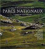 echange, troc Bérengère Pillet, Patrice Hauser - A la découverte des Parcs Nationaux : Les Cévennes/Les Ecrins/Les Pyrénées/La Guadeloupe/Le Mercantour/Port-Cros/La Vanoise
