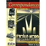 CORRESPONDANCES N°2 - TRAINS D'HISTOIRE, L'ETOILE DU NORD : LA STAR DE LA LIGNE DE BELGIQUE - LES CHAMEAUX DE...