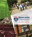 Newcastle University - Past, Present...