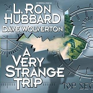 A Very Strange Trip | [L. Ron Hubbard, Dave Wolverton]