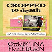 Cropped to Death: A Faith Hunter Scrap This Mystery | Christina Freeburn