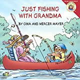 img - for Just Fishing With Grandma (Turtleback School & Library Binding Edition) (Little Critter) book / textbook / text book