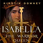 Isabella: The Warrior Queen | Kirstin Downey