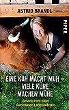 Eine Kuh macht Muh - viele K�he machen M�he: Geschichten einer furchtlosen Landtier�rztin