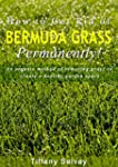 How to Get Rid of Bermuda Grass... Pe...