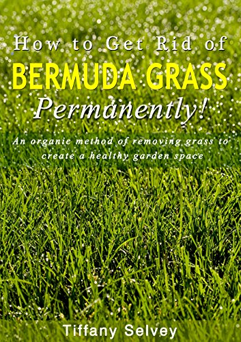 download how to get rid of bermuda grass permanently an organic method of removing grass