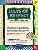 img - for Days of Respect: Organizing a School-Wide Violence Prevention Program by Cantor, Ralph J., Creighton, Allan, Oakland Men's Project (May 10, 2002) Paperback 1st book / textbook / text book