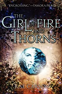 The Girl Of Fire And Thorns by Rae Carson ebook deal