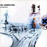 OK Computer By Radiohead (1997-05-01)