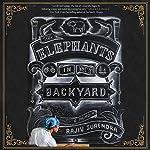The Elephants in My Backyard: A Memoir | Rajiv Surendra
