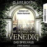 Die Intrige von Venedig (Das Spielhaus 1) | Claire North
