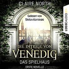Die Intrige von Venedig (Das Spielhaus 1) Hörbuch von Claire North Gesprochen von: Stefan Kaminski