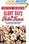 Glory Days in Tribe Town: The Clevela...