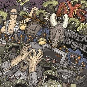 AYS - Wreck My Soul