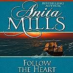 Follow the Heart | Anita Mills