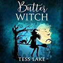 Butter Witch: Torrent Witches, Book 1 Audiobook by Tess Lake Narrated by Natalie Duke