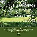 Entspannter Leben Hörbuch von Christian Mörsch Gesprochen von: Christian Mörsch