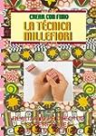 Serie Fimo n� 2. LA T�CNICA MILLEFIOR...
