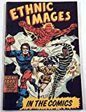 img - for Ethnic Images in the Comics: An Exhibition in the Museum of the Balch Institute for Ethnic Studies, September 15 - December 20, 1986. book / textbook / text book