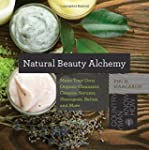 Natural Beauty Alchemy: Make Your Own...