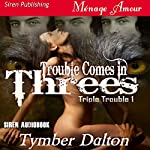 Trouble Comes in Threes: Triple Trouble 1 | Tymber Dalton