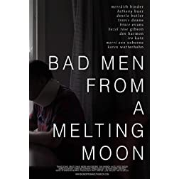 Bad Men From a Melting Moon [Blu-ray]