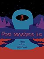 Post Tenebras Lux (English Subtitled) [HD]